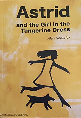 Image showing the boo Astrid and the Girl in the Tangerine Dress : An Astrid Price Mystery Kindle Edition by Alan Roderick  (Author), Ella Wilding (Illustrator)